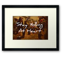 Stay Young At Heart Framed Print