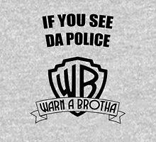 If you see da police, WARN A BROTHA T-Shirt