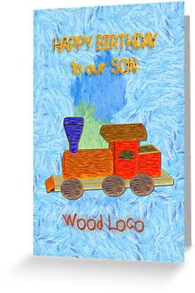 Wood Loco - Happy Birthday by Dennis Melling