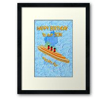 Wooden Ship - Happy Birthday Son Framed Print