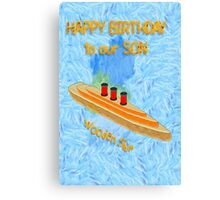 Wooden Ship - Happy Birthday Son Canvas Print