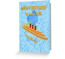 Wooden Ship - Happy Birthday Son Greeting Card