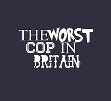 Worst Cop In Britain  Unisex T-Shirt