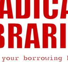 Radical Librarian (Red) - Borrowing History privacy Sticker