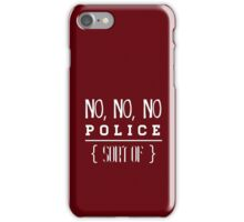 no, no, no iPhone Case/Skin