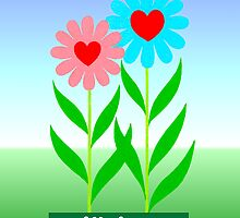 FLOWERS - ALL THINGS GROW WITH LOVE by RainbowArt