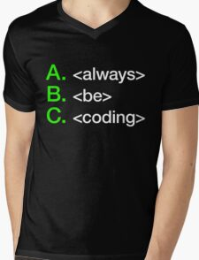 Always Be Coding Mens V-Neck T-Shirt
