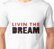 Livin The Dream Unisex T-Shirt