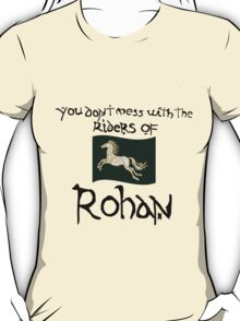 You Don't Mess With Rohan T-Shirt