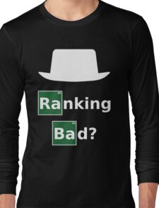 Ranking Bad? White Hat SEO - Parody Design for Online Marketers Long Sleeve T-Shirt