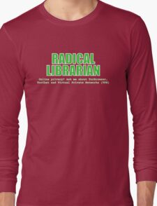 Radical Librarian (Green) - Online privacy Long Sleeve T-Shirt