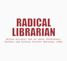 Radical Librarian (Red) - Online privacy by pcaffin