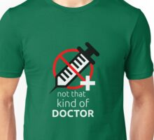 Not that kind of doctor (PhD) Unisex T-Shirt