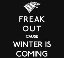 Freak out cause Winter is Coming (white) by karlangas
