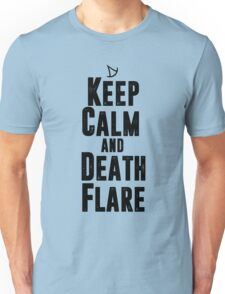 Keep Calm and Death Flare Unisex T-Shirt