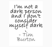 """Dark"" Tim Burton quote by Catinabucket"