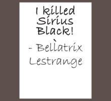 I KILLED SIRIUS BLACK! One Piece - Short Sleeve