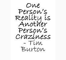 Craziness Tim Burton quote Unisex T-Shirt
