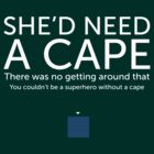 She'd Need a Cape by Mike Bithell