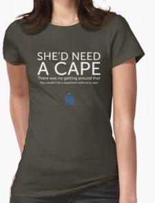 She'd Need a Cape T-Shirt