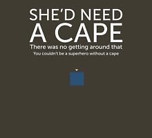 She'd Need a Cape Womens Fitted T-Shirt