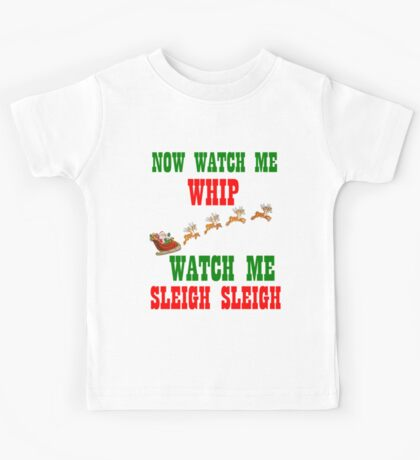 WATCH ME SLEIGH SLEIGH Kids Tee