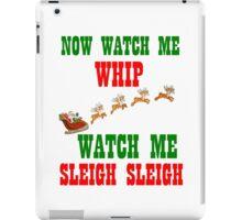 WATCH ME SLEIGH SLEIGH iPad Case/Skin