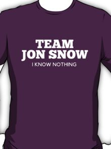 Team Jon Snow : I Know Nothing T-Shirt