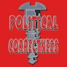 Screw Political Correctness by Buckwhite