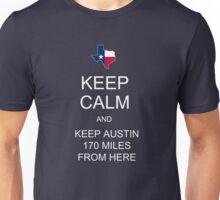 Keep Calm and Keep Austin 170 Miles Away Unisex T-Shirt