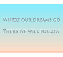 Dreams Go - Peachy Keen Typography Print Photographic Print