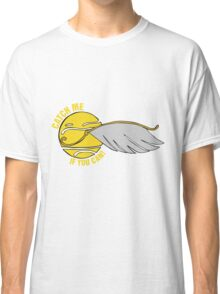 Catch me if you can! Classic T-Shirt