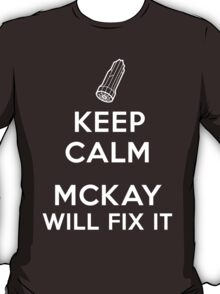Keep Calm, McKay will fix it T-Shirt