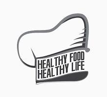 Healthy Food Healthy Life Unisex T-Shirt