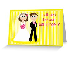 Wedding -  Will You Be Our Bell Ringer? Greeting Card