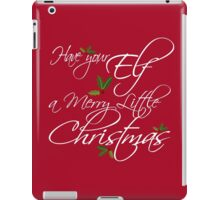 Have Your Elf a Merry Little Christmas iPad Case/Skin