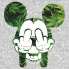 Mickey Fuck Weed  by Kasaey Bird&#x27;s