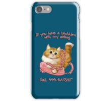 If you have a problem iPhone Case/Skin