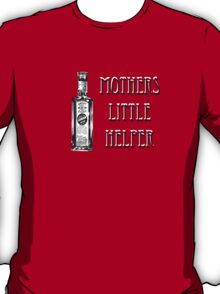Mothers Little Helper T-Shirt