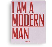 I Am A Modern Man Canvas Print