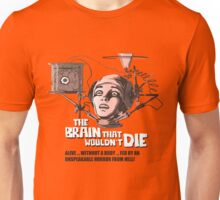 The Brain that wouldn't Die Unisex T-Shirt