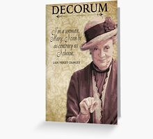 Downton Inspired - The Wit & Wisdom of Lady Violet Crawley on Decorum Greeting Card