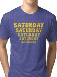 SATURDAY Tri-blend T-Shirt