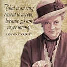 Downton Inspired - The Wit & Wisdom of Lady Violet Crawley on Modesty by traciv