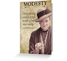 Downton Inspired - The Wit & Wisdom of Lady Violet Crawley on Modesty Greeting Card