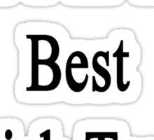 Yes I'm The Best Spanish Teacher  Sticker