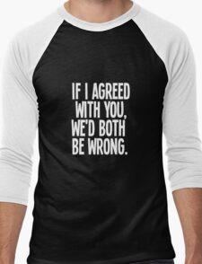 Don't Agree Men's Baseball ¾ T-Shirt