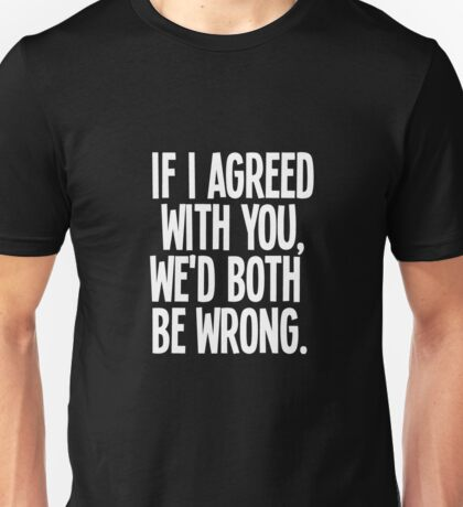 Don't Agree Unisex T-Shirt