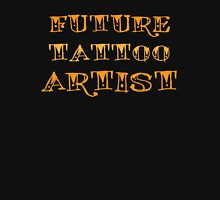 Future Tattoo Artist Unisex T-Shirt