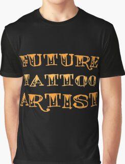 Future Tattoo Artist Graphic T-Shirt